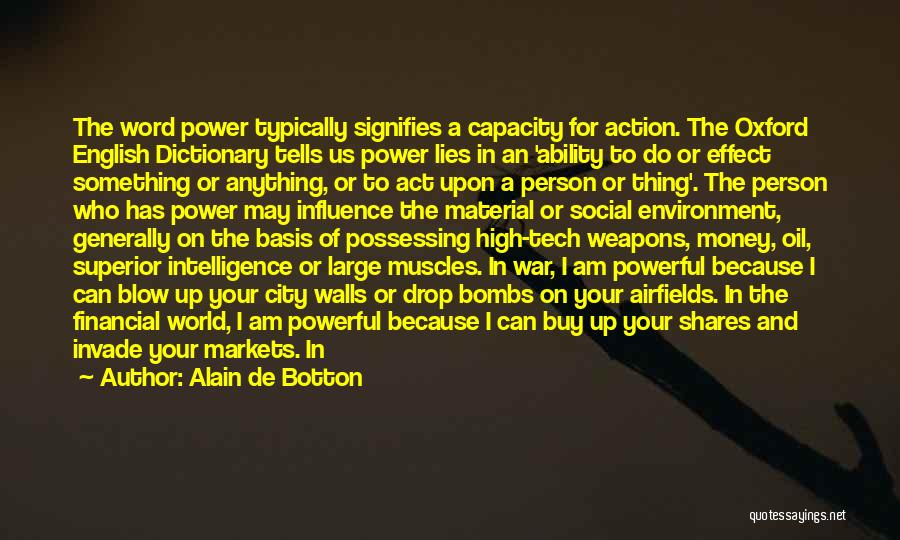 Money Issue Quotes By Alain De Botton