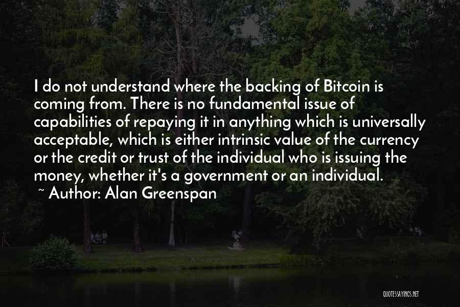 Money Issue Quotes By Alan Greenspan