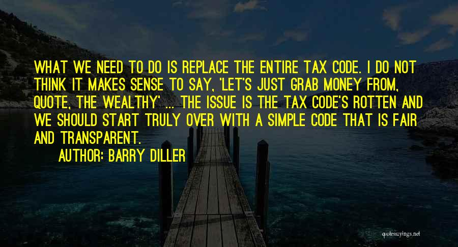 Money Issue Quotes By Barry Diller