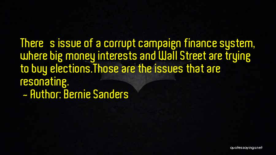 Money Issue Quotes By Bernie Sanders