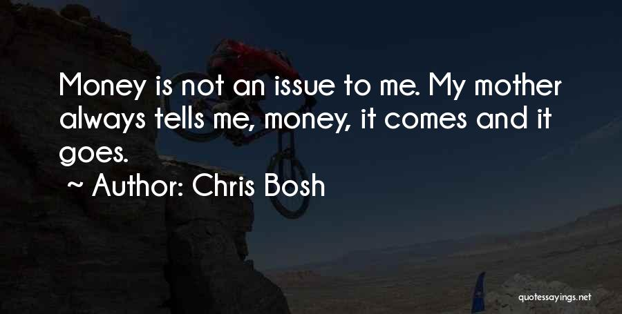 Money Issue Quotes By Chris Bosh