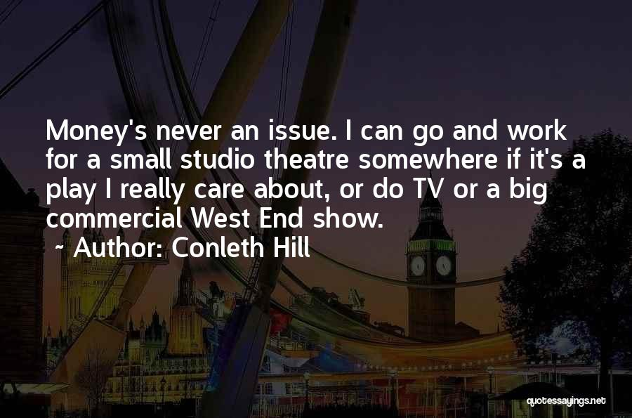 Money Issue Quotes By Conleth Hill