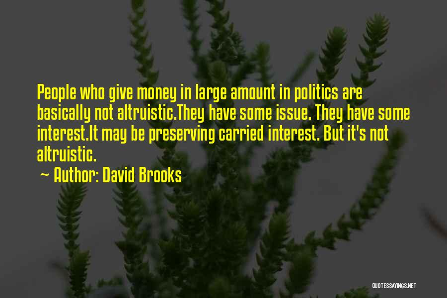 Money Issue Quotes By David Brooks