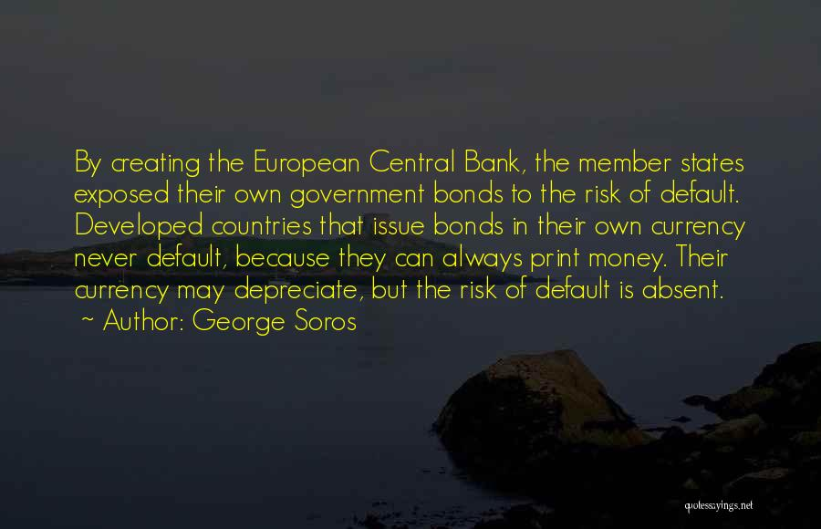 Money Issue Quotes By George Soros