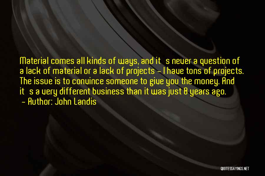 Money Issue Quotes By John Landis