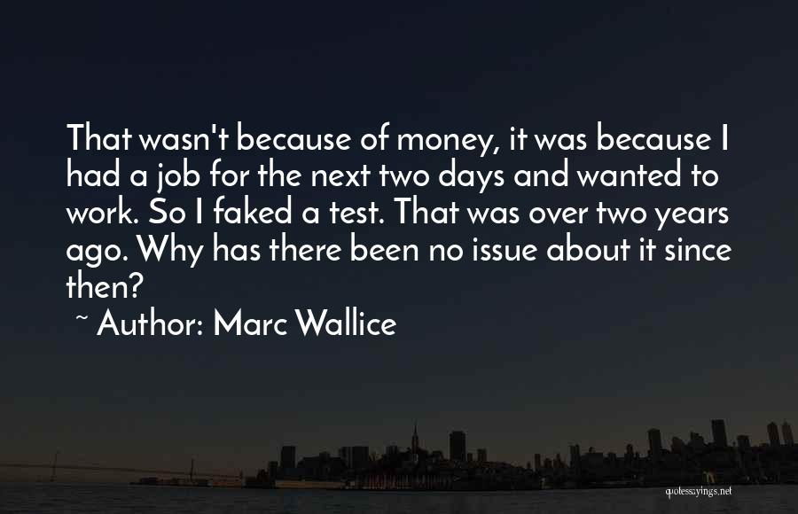 Money Issue Quotes By Marc Wallice