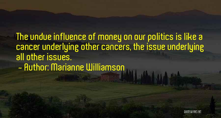 Money Issue Quotes By Marianne Williamson