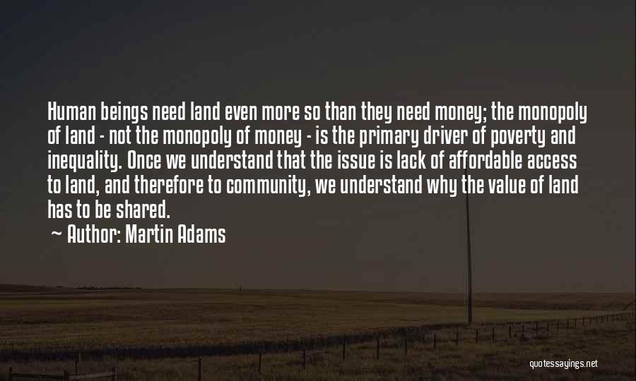 Money Issue Quotes By Martin Adams