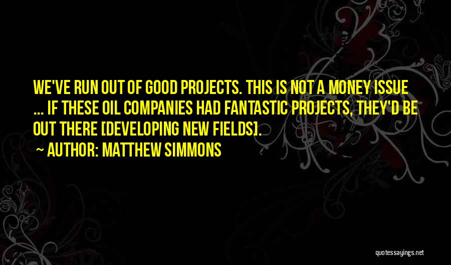 Money Issue Quotes By Matthew Simmons