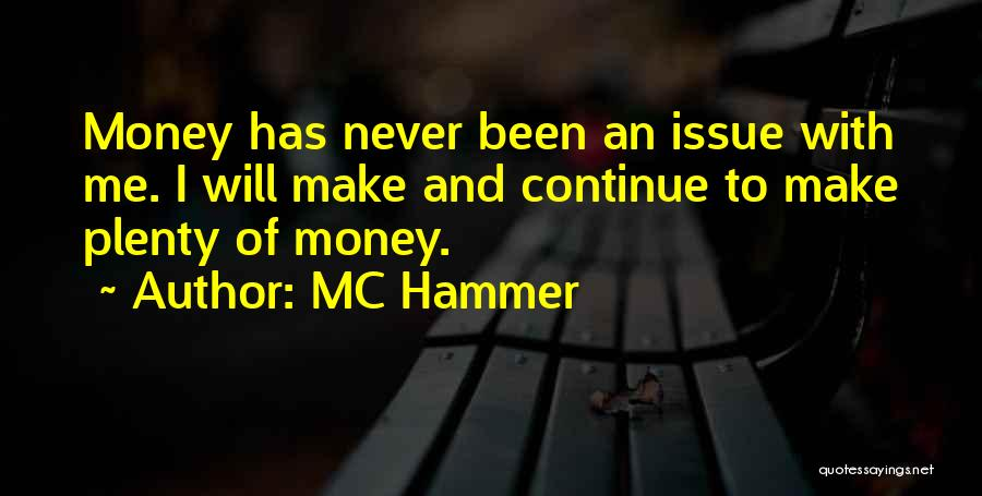 Money Issue Quotes By MC Hammer