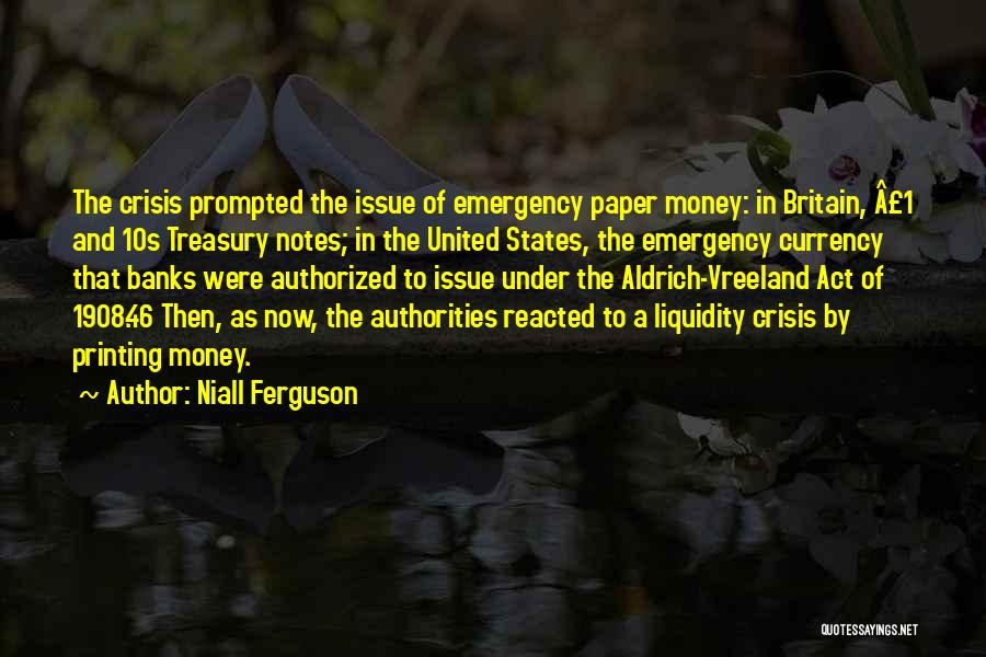 Money Issue Quotes By Niall Ferguson