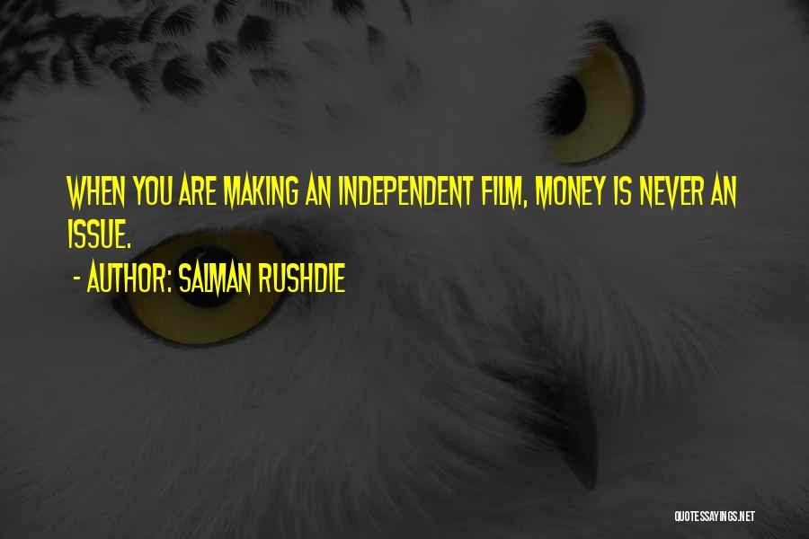 Money Issue Quotes By Salman Rushdie