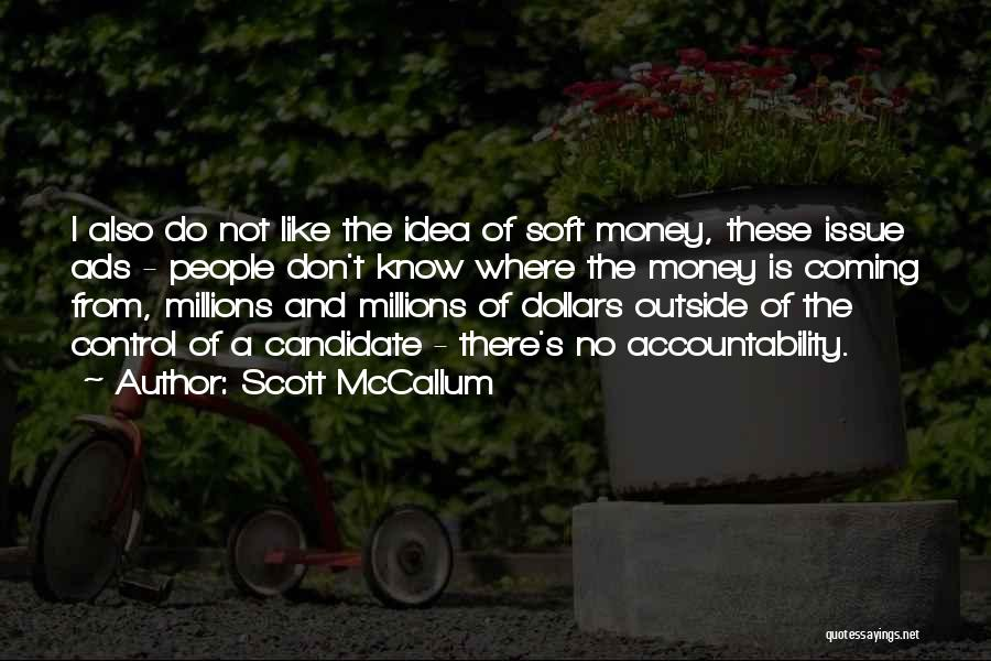 Money Issue Quotes By Scott McCallum