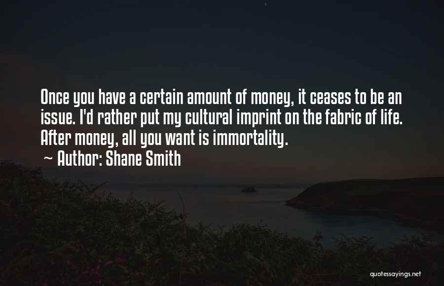 Money Issue Quotes By Shane Smith