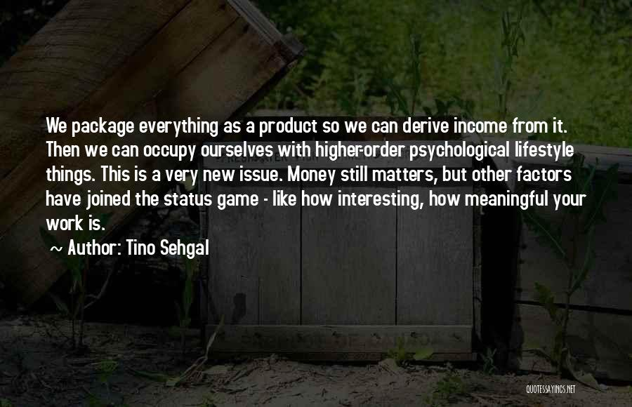 Money Issue Quotes By Tino Sehgal