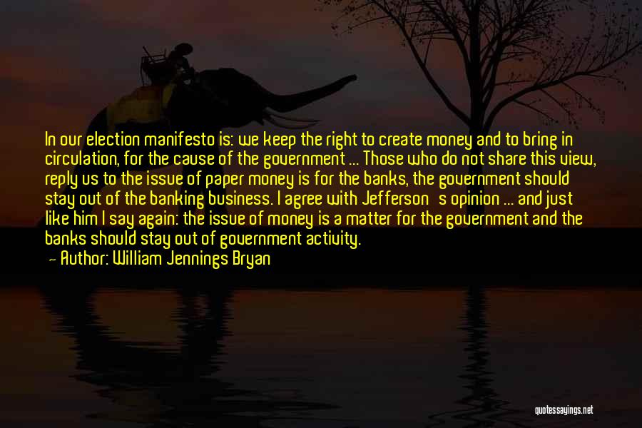 Money Issue Quotes By William Jennings Bryan
