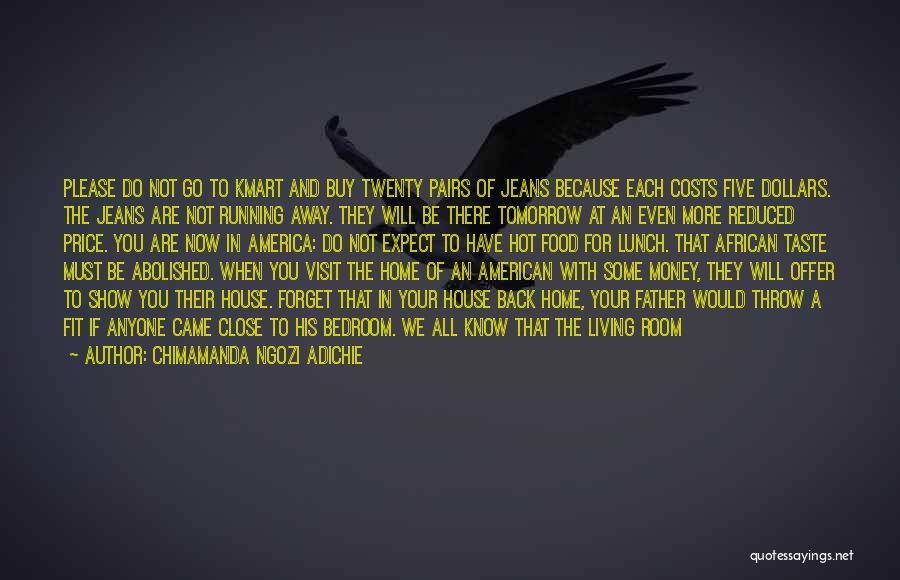 Money Make Everything Quotes By Chimamanda Ngozi Adichie