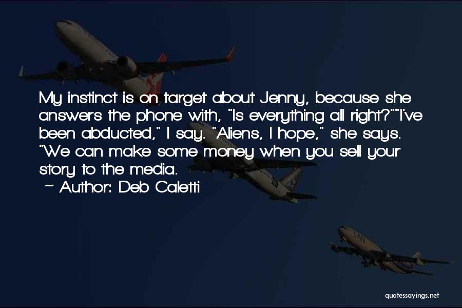 Money Make Everything Quotes By Deb Caletti