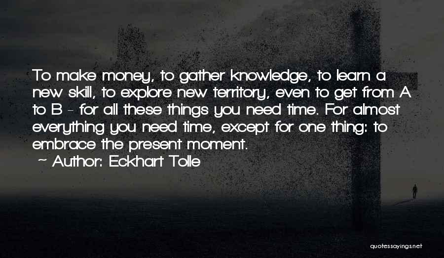 Money Make Everything Quotes By Eckhart Tolle