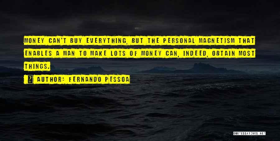 Money Make Everything Quotes By Fernando Pessoa