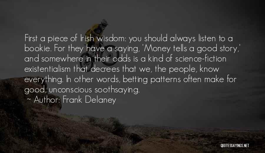 Money Make Everything Quotes By Frank Delaney