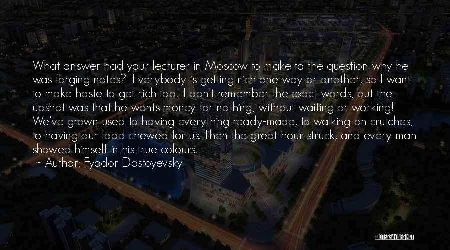 Money Make Everything Quotes By Fyodor Dostoyevsky
