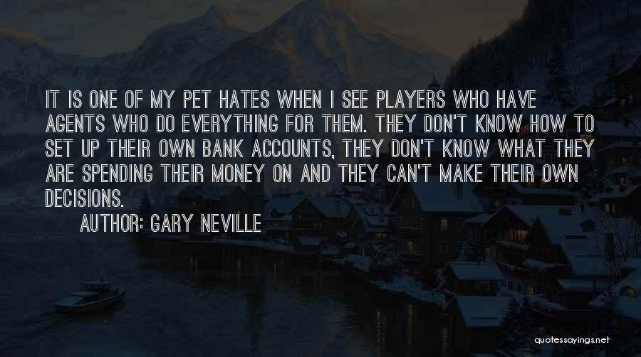 Money Make Everything Quotes By Gary Neville