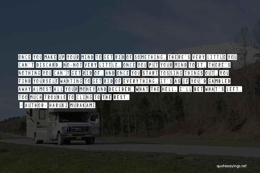Money Make Everything Quotes By Haruki Murakami