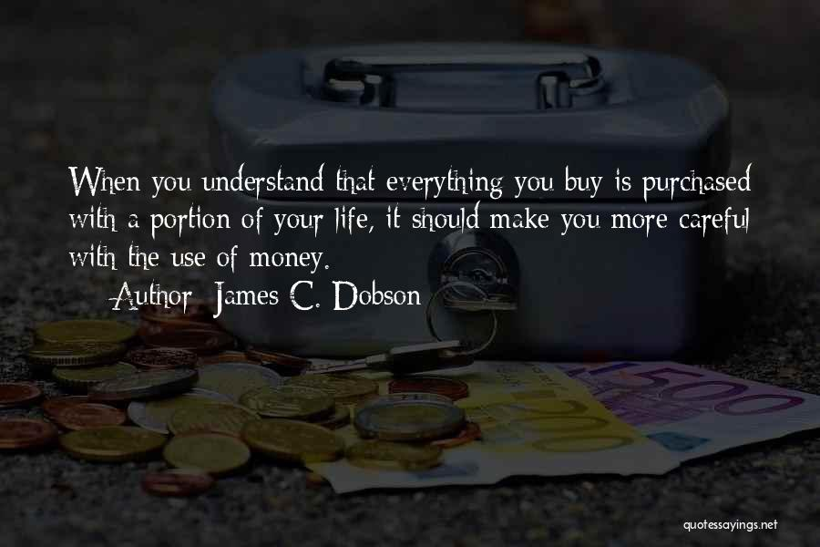 Money Make Everything Quotes By James C. Dobson