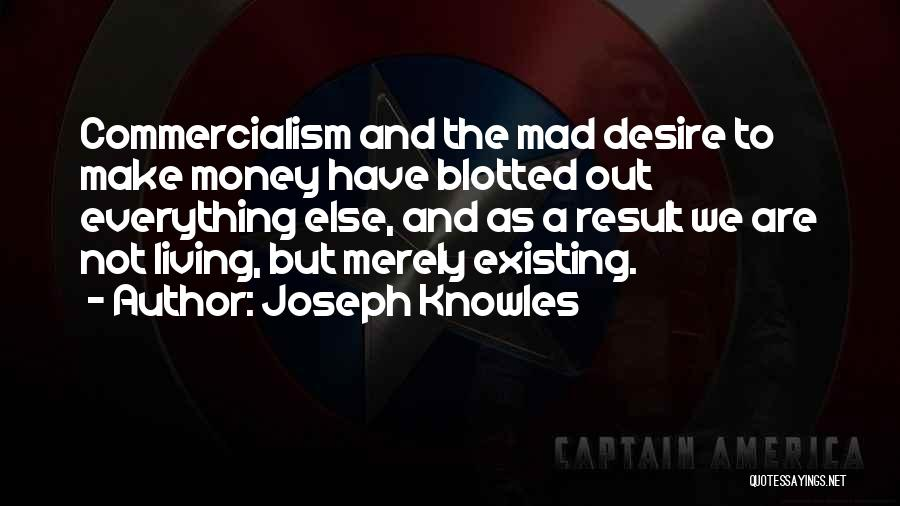 Money Make Everything Quotes By Joseph Knowles