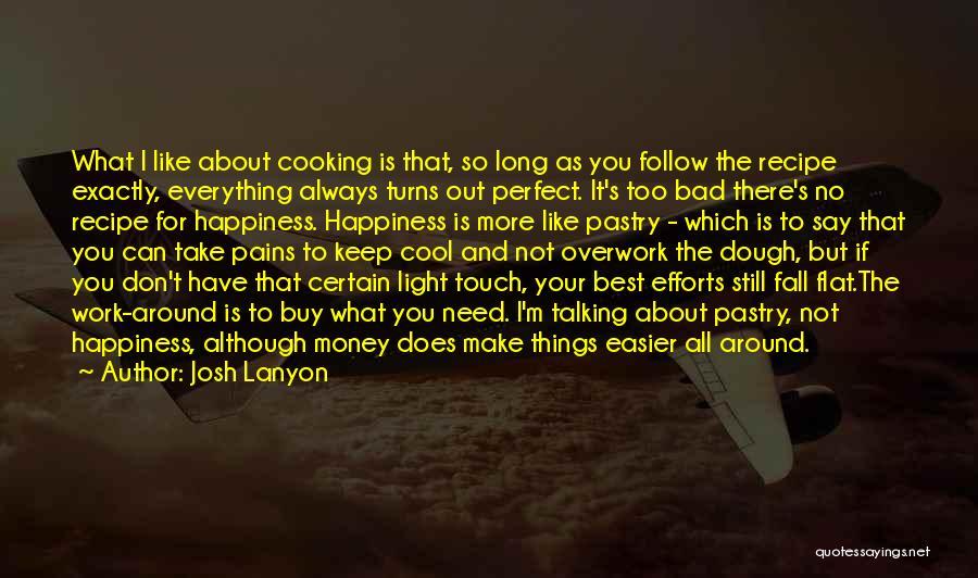 Money Make Everything Quotes By Josh Lanyon