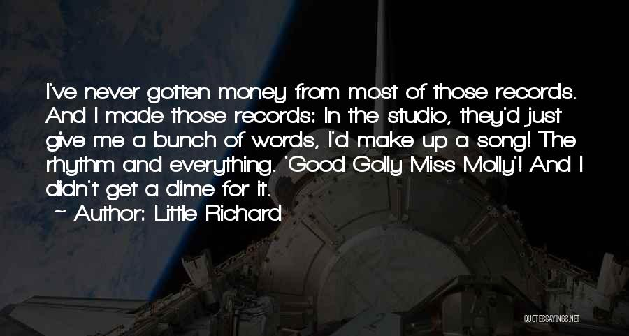 Money Make Everything Quotes By Little Richard