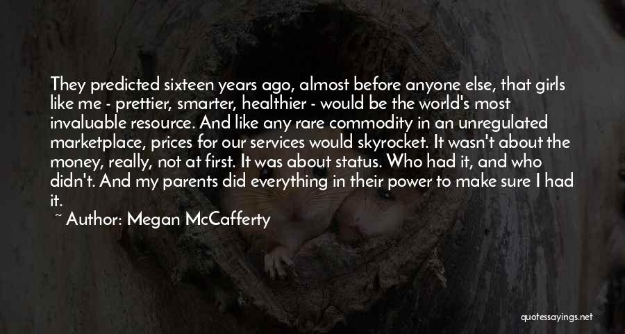 Money Make Everything Quotes By Megan McCafferty