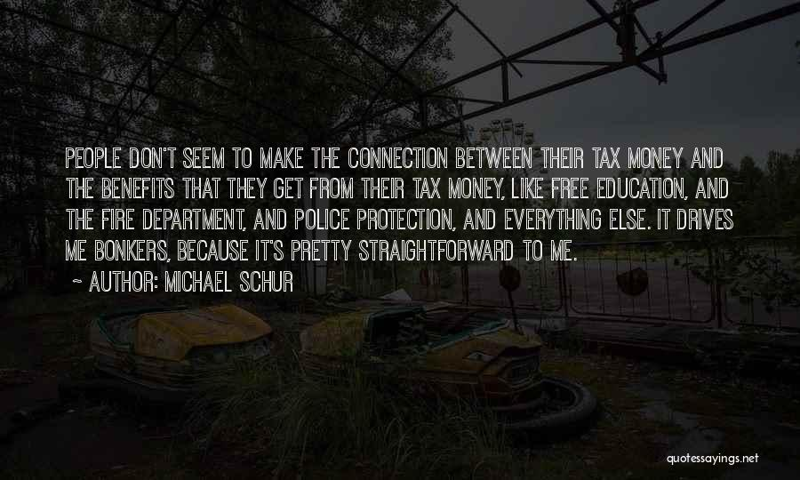 Money Make Everything Quotes By Michael Schur