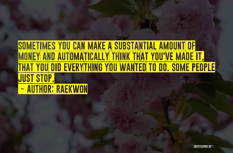 Money Make Everything Quotes By Raekwon
