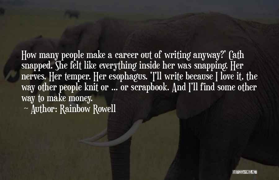 Money Make Everything Quotes By Rainbow Rowell