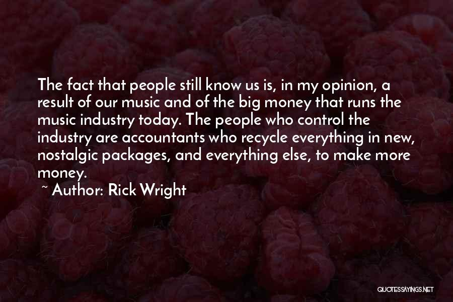 Money Make Everything Quotes By Rick Wright