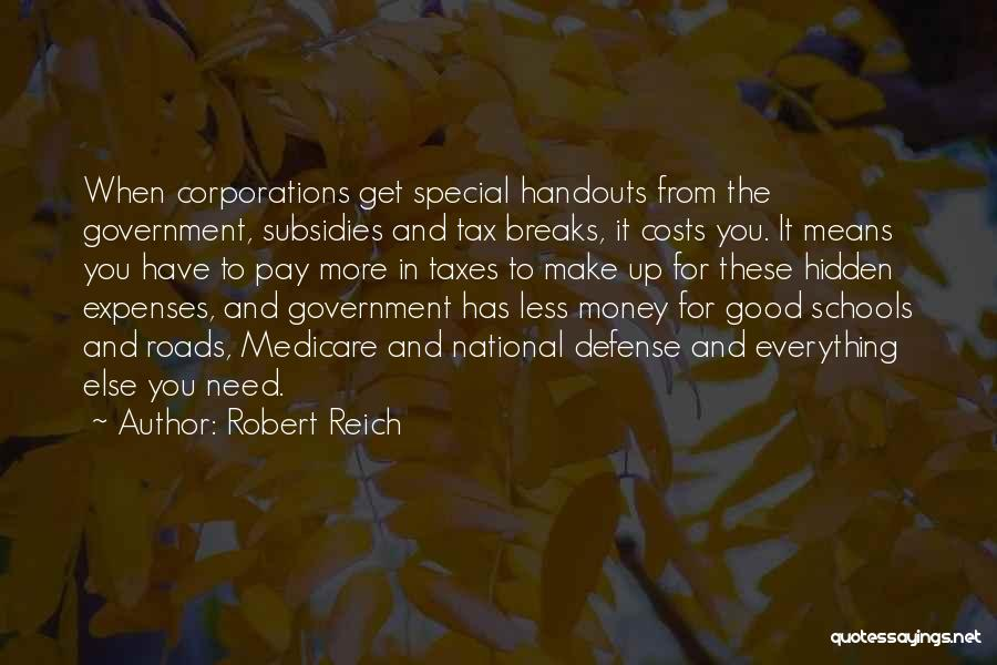 Money Make Everything Quotes By Robert Reich