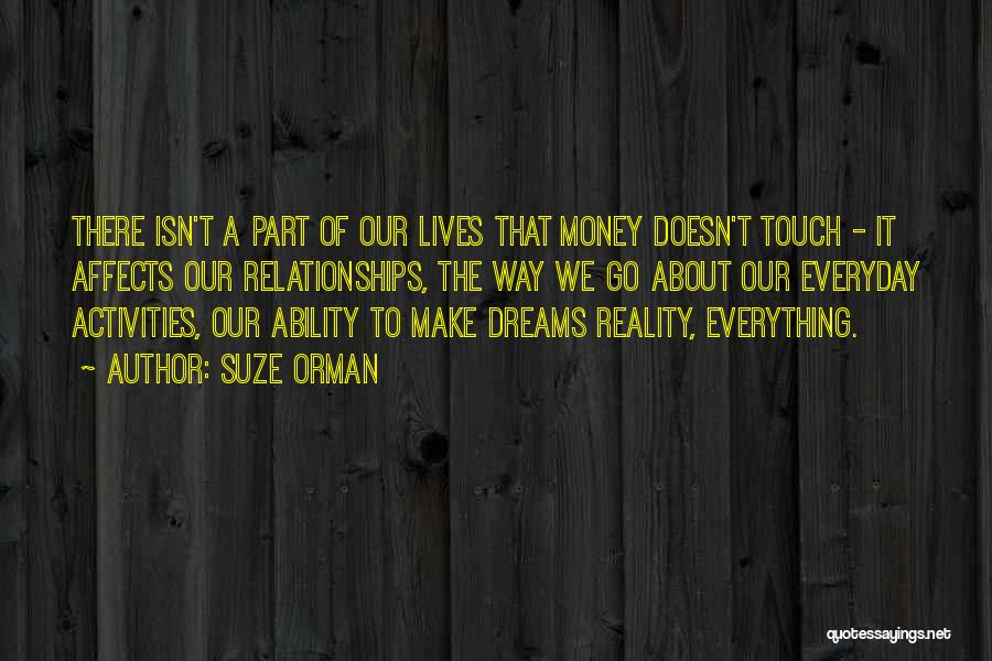 Money Make Everything Quotes By Suze Orman