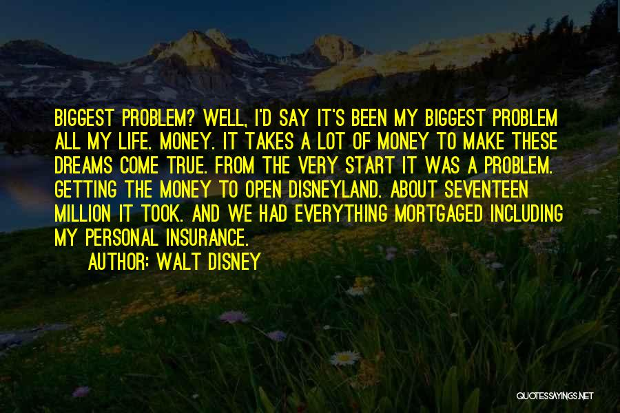 Money Make Everything Quotes By Walt Disney