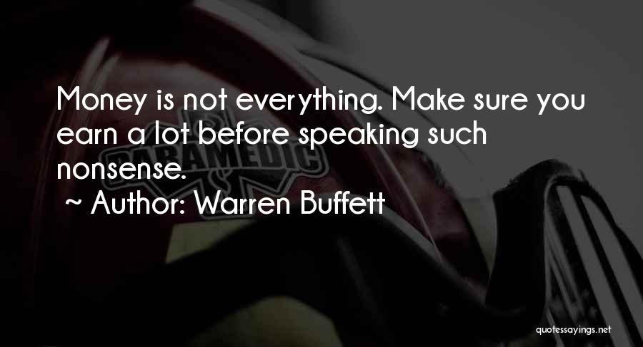 Money Make Everything Quotes By Warren Buffett