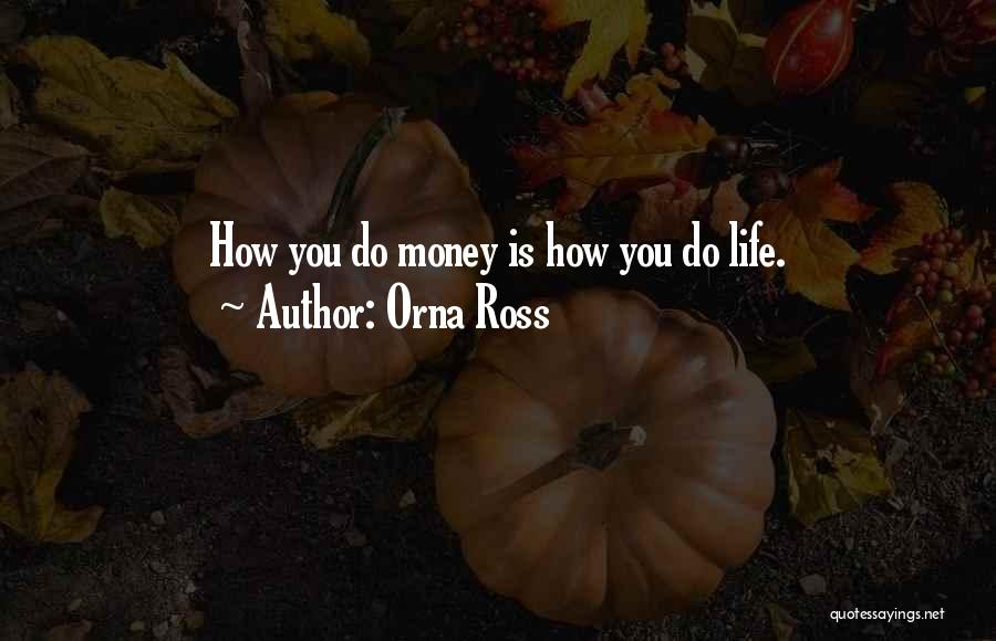 Money Manifestation Quotes By Orna Ross