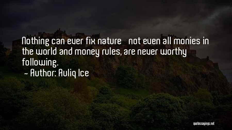 Money Rules The World Quotes By Auliq Ice