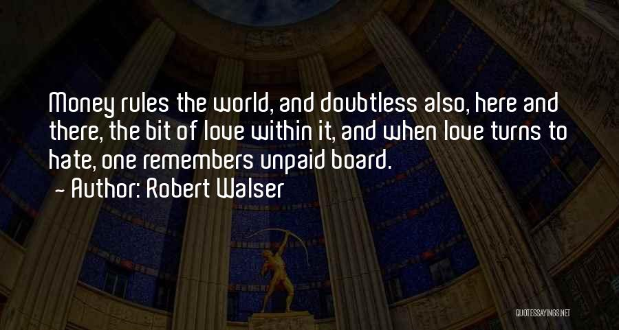 Money Rules The World Quotes By Robert Walser