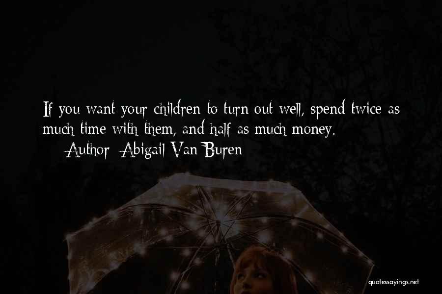Money Tip Quotes By Abigail Van Buren