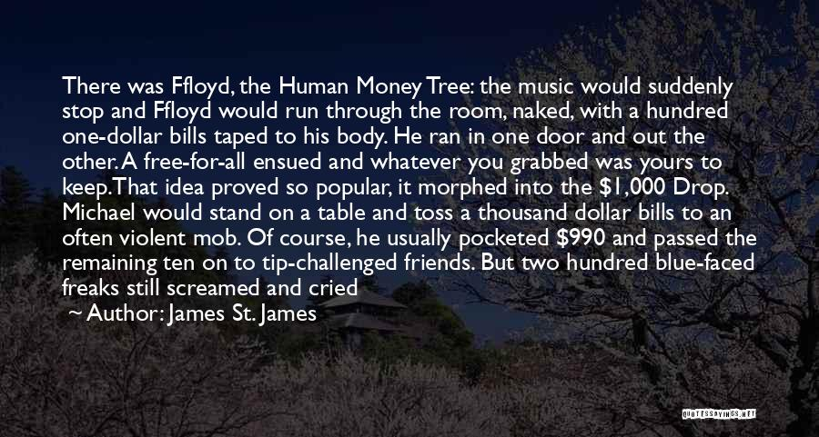 Money Tip Quotes By James St. James