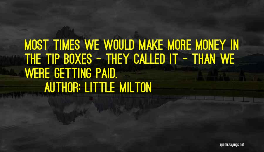 Money Tip Quotes By Little Milton