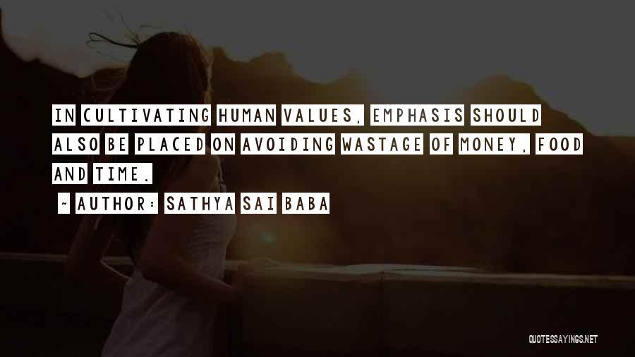 Money Vs Human Values Quotes By Sathya Sai Baba