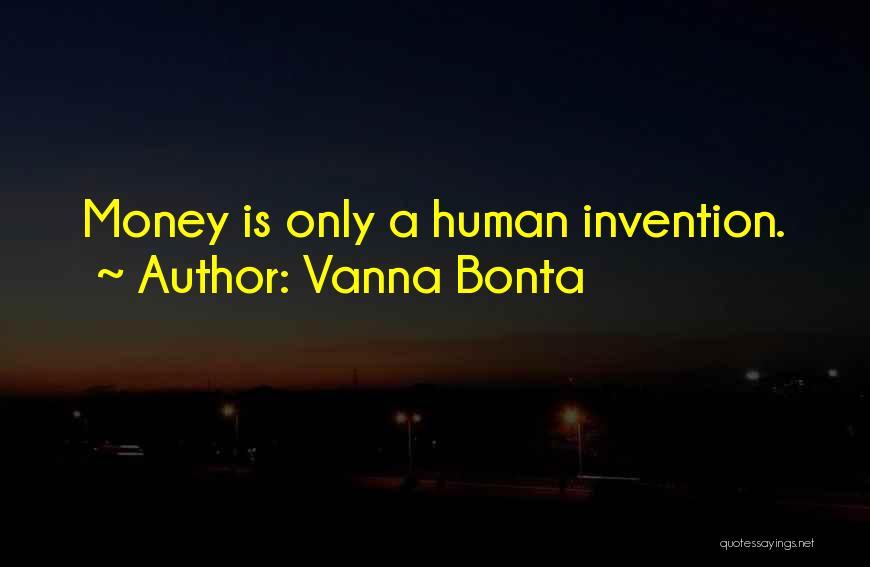 Money Vs Human Values Quotes By Vanna Bonta