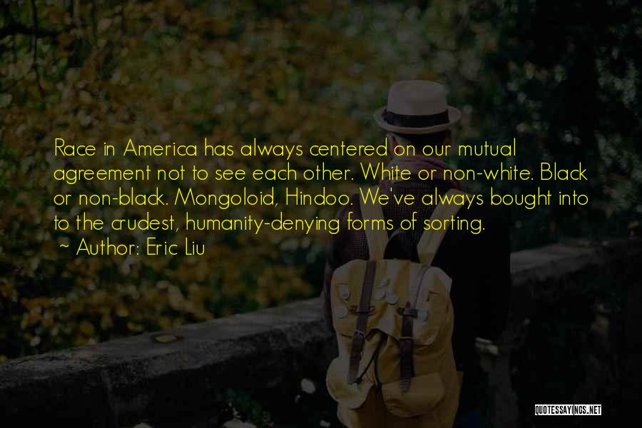 Mongoloid Quotes By Eric Liu